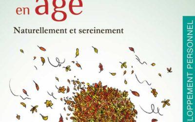 L'art d'avancer en âge, naturellement et sereinement